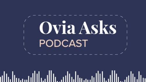 OviaAsks Podcast